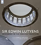 Sir Edwin Lutyens, Elizabeth Wilhide, 1907892273