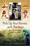 Pick up Your Parrots and Monkeys, William Pennington, 0753817837