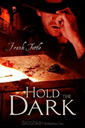 Hold the Dark (The Markhat Files Book 3)