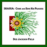 Imania: Come and Sing His Praises