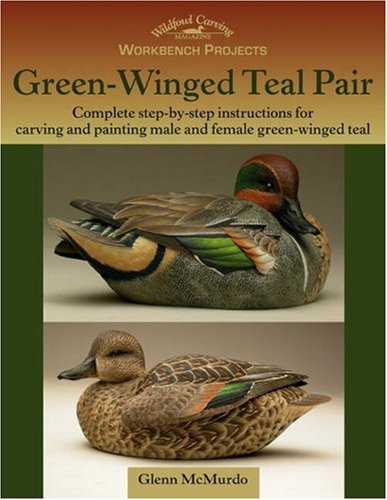 Workbench Projects: Green-Winged Teal Pair by Brand: Wildfowl Carving Magazine