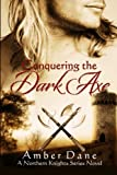 Conquering the Dark Axe (A Northern Knights Series Novel) (Volume 2)