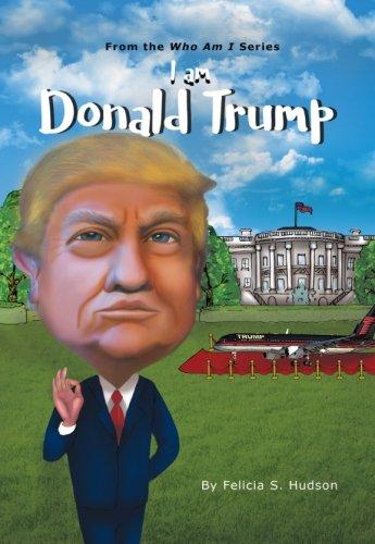 I Am Donald Trump (Who Am I Series)
