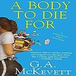 A Body to Die For: Savannah Reid, Book 14   G. A. McKevett
