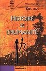 Histoire de l'Humanité Vol IV - 600-1492 par UNESCO