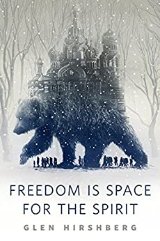 Freedom is Space for the Spirit: A Tor.Com Original by [Hirshberg, Glen]