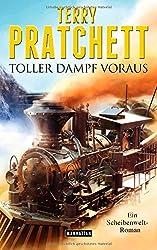 Toller Dampf voraus: Ein Scheibenwelt-Roman
