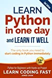 Learn Python in One Day and Learn It Well (2nd Edition): Python for Beginners with Hands-on Project. The only book you need to start coding in Python immediately: Volume 1 (Learn Coding Fast)