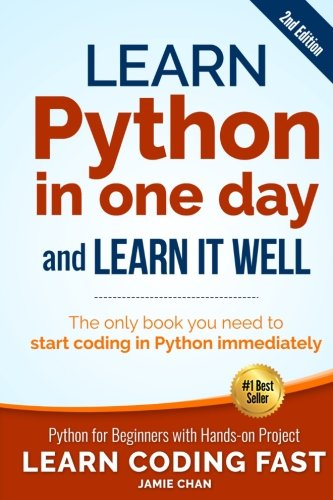 Learn Python in One Day and Learn It Well : Python for