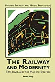 The Railway and Modernity: Time, Space, and the