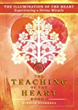 The Illumination of the Heart: Experiencing a Divine Miracle (The Teaching of the Heart) (Volume 2)