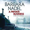 A Private Business: Hakim and Arnold, Book 1 Audiobook by Barbara Nadel Narrated by Paul Thornley