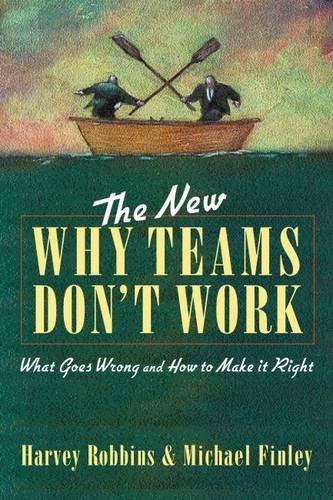the-new-why-teams-dont-work-what-goes-wrong-and-how-to-make-it-right