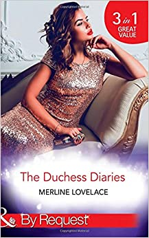 Book The Duchess Diaries: The Diplomat's Pregnant Bride / Her Unforgettable Royal Lover / the Texan's Royal M.D.