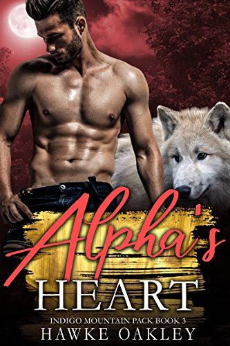 Alpha's Heart (Indigo Mountain Pack Book 3)