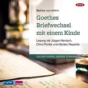 Goethes Briefwechsel mit einem Kinde Hörbuch