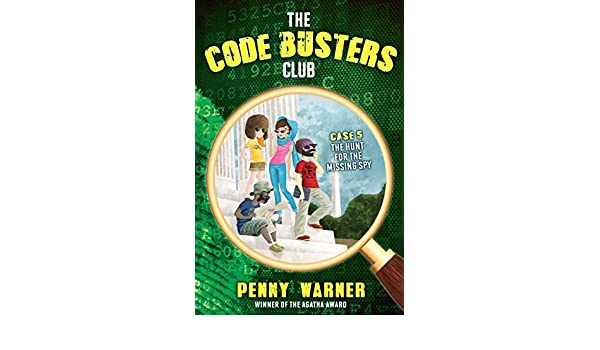 The Hunt for the Missing Spy (The Code Busters Club Book 5) (English Edition) eBook: Penny Warner: Amazon.es: Tienda Kindle