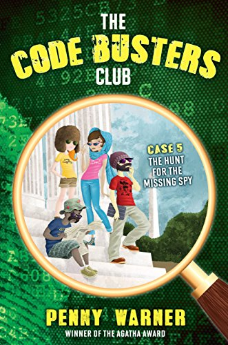 The Hunt for the Missing Spy (The Code Busters Club Book 5)