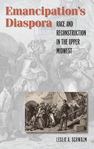 Search : Emancipation's Diaspora: Race and Reconstruction in the Upper Midwest (The John Hope Franklin Series in African American History and Culture)
