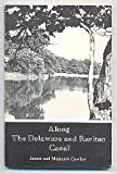 img - for Along the Delaware and Raritan Canal book / textbook / text book