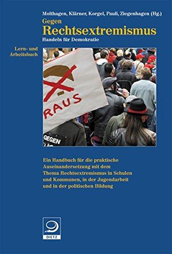 Lern- und Arbeitsbuch gegen Rechtsextremismus: Handeln für Demokratie