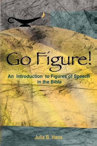 Go Figure! An Introduction to Figures of Speech in the Bible by Julia B. Hans - Mall Merrimack