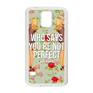 who says you're not perfect personalized high quality cell phone case for Samsung Galaxy S5