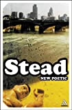 New Poetic : Yeats to Eliot, Ck, Stead, 0826479332
