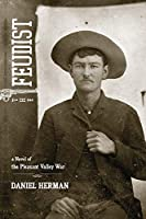 The Feudist: A Novel of the Pleasant Valley War