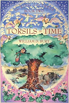 Torsils in Time (King of the Trees Book 2) by [Burt, William D.]