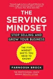 img - for The Serving Mindset: Stop Selling and Grow Your Business book / textbook / text book