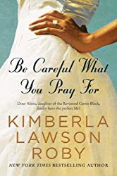 Be Careful What You Pray For (A Reverend Curtis Black Novel Book 7)