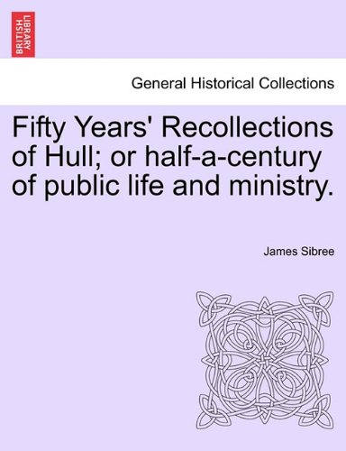 Download Fifty Years' Recollections of Hull; or half-a-century of public life and ministry. PDF