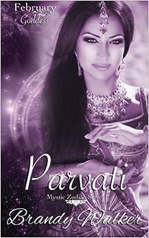 Parvati: February: Volume 2 (Mystic Zodiac)