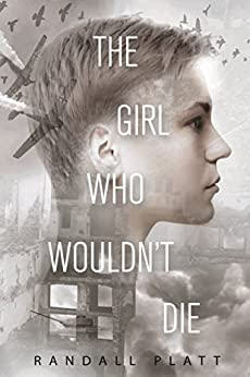 The Girl Who Wouldn?t Die by [Platt, Randall]