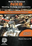 Basic to Advanced Computer Aided Design Using NX 8 Modeling, Drafting, and Assemblies