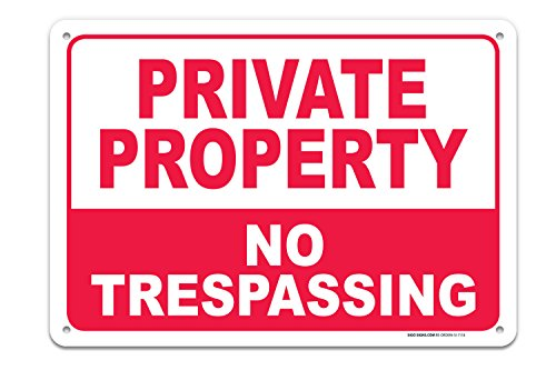 Private Property Sign No Trespassing Sign, 10x7 Rust Free,40 Aluminum, UV Printed, Easy to Mount Weather Resistant Long Lasting Ink Made in USA by SIGO SIGNS