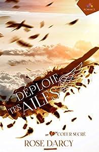 Déploie tes ailes, tome 1 : Coeur sucré par Rose Darcy