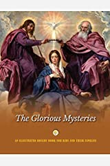 The Glorious Mysteries: An Illustrated Rosary Book for Kids and Their Families Paperback