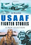 USAAF Fighter Stories, Ian McLachlan, 0750933615