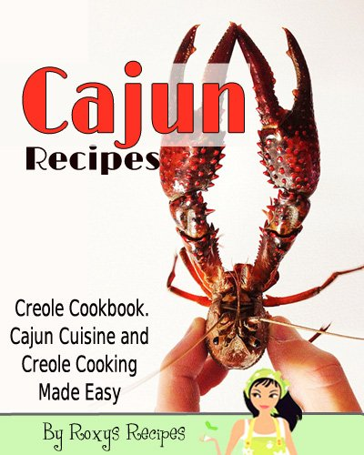 Search : Cajun Recipes. Creole Cookbook. Cajun Cuisine and Creole Cooking Made Easy