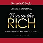 Taxing the Rich: A History of Fiscal Fairness in the United States and Europe | Kenneth Scheve,David Stasavage