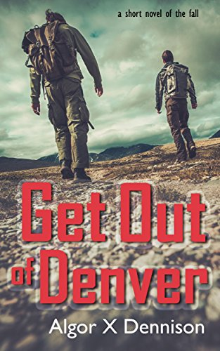 Book: Get Out of Denver (Denver Burning Book 1) by Algor X. Dennison