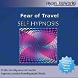 Fear of Travel Hypnosis CD: Overcome Your Travel Phobia with Self Help Hypnosis