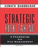 img - for Strategic Risk Taking: A Framework for Risk Management (paperback) book / textbook / text book