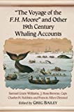 img - for  The Voyage of the F.H. Moore  and Other 19th Century Whaling Accounts book / textbook / text book