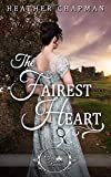 The Fairest Heart (Once Upon a Regency)