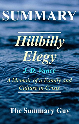 Summary - Hillbilly Elegy: Book by J. D. Vance - A Memoir of