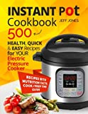 Instant Pot Cookbook: 500 Healthy, Quick & Easy Recipes for Your Electric Pressure
