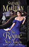 The Rogue Not Taken: Scandal & Scoundrel, Book I by  Sarah MacLean in stock, buy online here